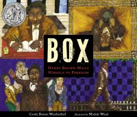 Box Henry Brown Mails Himself to Freedom