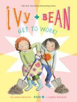 Ivy + Bean Get to Work