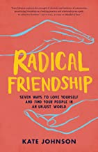 Radical Friendship: 7 ways to love yourself and find your people in an unjust world